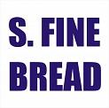 S. FINE BREAD